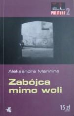 Zabójca mimo woli - Aleksandra Marinina